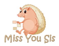 Miss You Sis - CutePorcupine