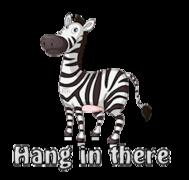 Hang in there - DancingZebra