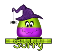 Sorry - CandyCornWitch