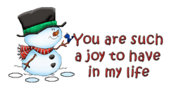 You are such a joy to have in my life - Snowman&Bird