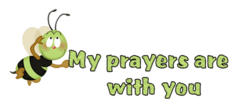 My prayers are with you - GreenBee
