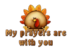 My prayers are with you - ThanksgivingCuteTurkey