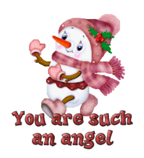 You are such an angel - CuteSnowman